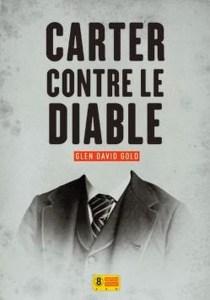 Carter contre le diable - Glen David Gold