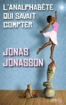 Jonas Jonasson L'analphabète qui savait compter