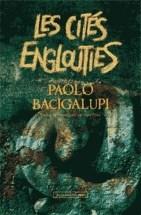 Les cités englouties Paolo Bacigalupi