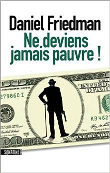 Daniel Fredman - Ne deviens jamais pauvre