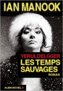 Ian Manook - Yeruldelgger, Les temps sauvages
