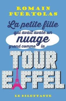 Romain Puértolas - La petite fille qui avait avalé un nuage grand comme la Tour Eiffel