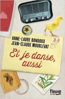 Et je danse, aussi - Jean-Claude Mourlevat Anne-Laure Bondoux