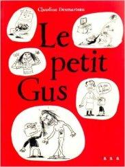 Le petit Gus Claudine Desmarteau