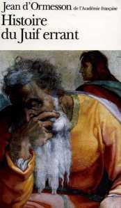 Histoire du juif errant Jean d'Ormesson