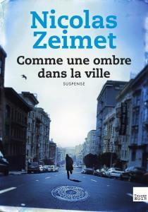 Nicolas Zeimet Comme une ombre dans la ville