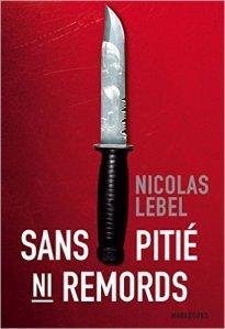 Nicoal Lebel - Sans pitié ni remords