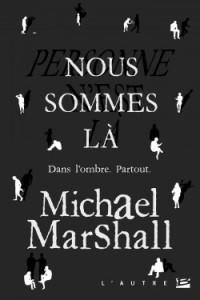 nous sommes là Michael marshall
