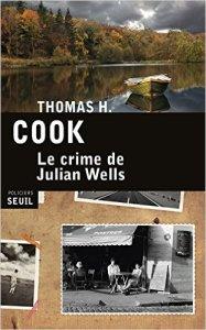 Thomas H. Cook - Le crime de Julian Wells