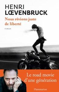 Henri Loevenbruck - Nour rêvions juste de liberté
