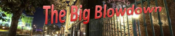 the Big blowdown