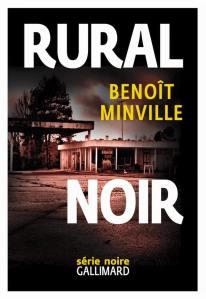 Benoit Minville - Rural noir