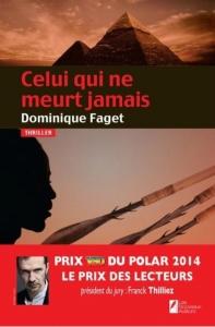 Dominique Faget - Celui qui ne meurt jamais