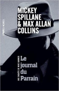 Mickey Spillane & Max Allan Collins - Le journal du Parrain