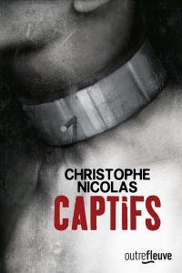 Christophe Nicolas - Captifs