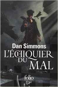 Dan Simmons - L'échiquier du mal
