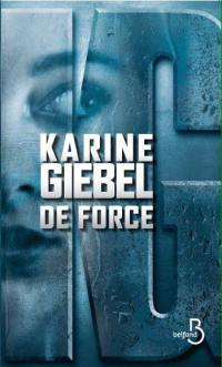 De force - Karine Giébel