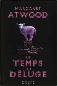 Margaret Atwood - Le temps du déluge