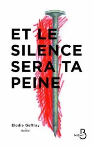 Elodie Geffray - Etle silence sera ta peine