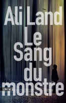 Ali Land Le sang du monstre