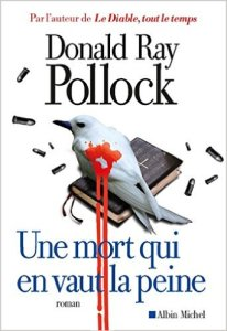 Donald Ray Pollock - Une mort qui en vaut la peine