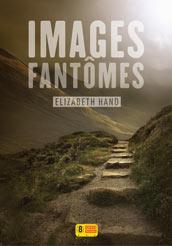 Elizabeth Hand - Images Fantomes