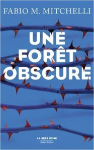 Fabio M. Mitchelli - Une forêt obscure