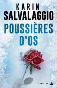 Karin Salvalaggio - Poussière d'os