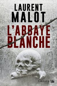 Laurent Malot - L'abbaye blanche