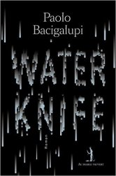 paolo-bacigalupi-water-knife