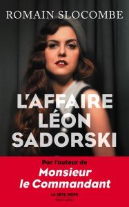 Romain Slocombe - L'affaire Léon Sadorski