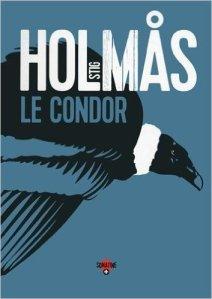 Stig Holmas - Le condor